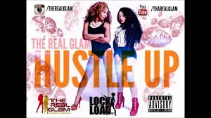 The real glam, hustle up, mixtape