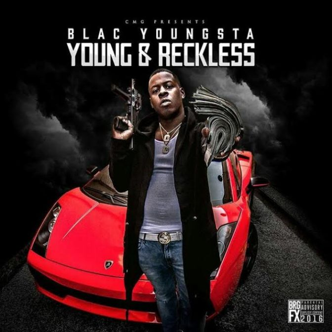 """Young & Reckless""Mixtape Hosted by ""Blac Youngsta"""