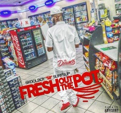 "SkoolBoy ""SB"" Surfs Up: Fresh Out The Pot EP"