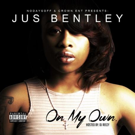Jus Bentley, On My Own, Mixtape, Spinrilla