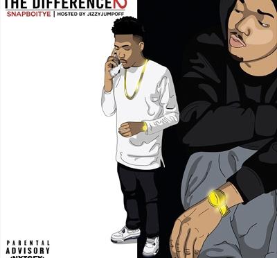 "Snap Boi Tye ""The Difference 2"" Mixtape"